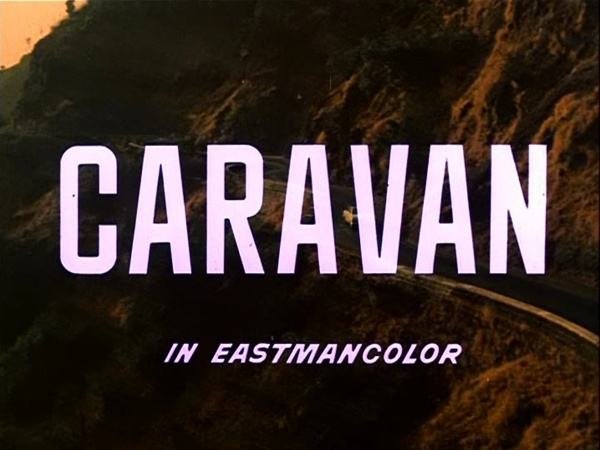 Caravan in jaw-dropping Eastmancolor!